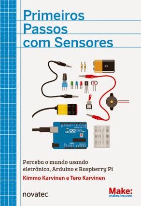 Primeiros Passos com Sensores - Novatec