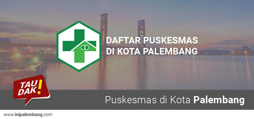Daftar Alamat & Nomor Telepon Puskesmas di Kota Palembang Sumatera Selatan
