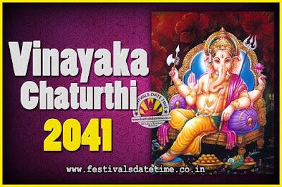 2041 Vinayaka Chaturthi Vrat Yearly Dates, 2041 Vinayaka Chaturthi Calendar
