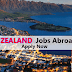 New Zealand Jobs Abroad 2017 (Job Opening for Skilled Workers)
