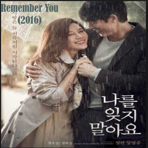 Nareul Itjimarayo, Film Nareul Itjimarayo, Remember You Synopsis, Remember You Trailer, Movie Nareul Itjimarayo, Nareul Itjimarayo Trailer, Nareul Itjimarayo Review, Download Poster Film Nareul Itjimarayo 2016