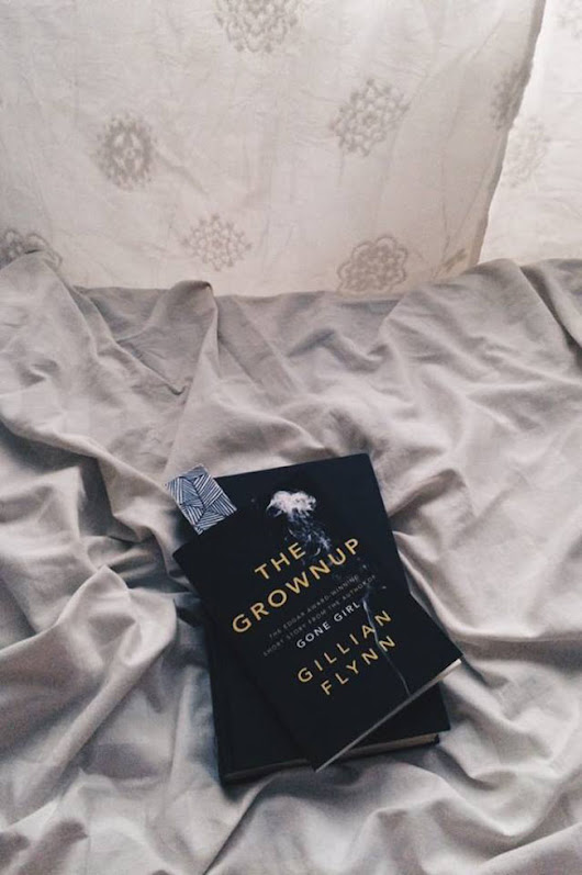The grown up - GILLIAN FLYNN