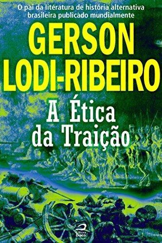 A Ética da Traição Gerson Lodi-Ribeiro