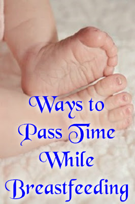 Ways to Pass Time While Breastfeeding