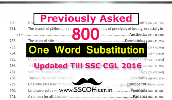 800 One Word Substitution Previously Asked Questions Collection in SSC CGL Exam updated till SSC CGL 2016 [Download PDF] - SSC Officer