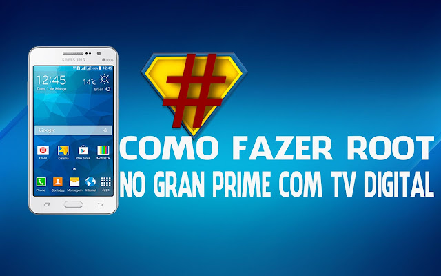 Root no Galaxy Gran Prime Duos TV SM-G530BT