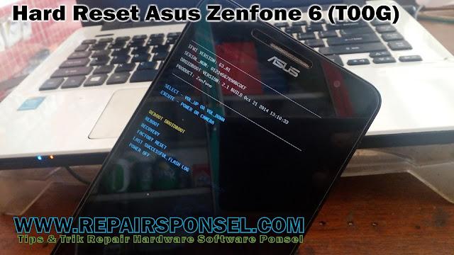 Cara Hard Reset Asus Zenfone 6 (T00G)