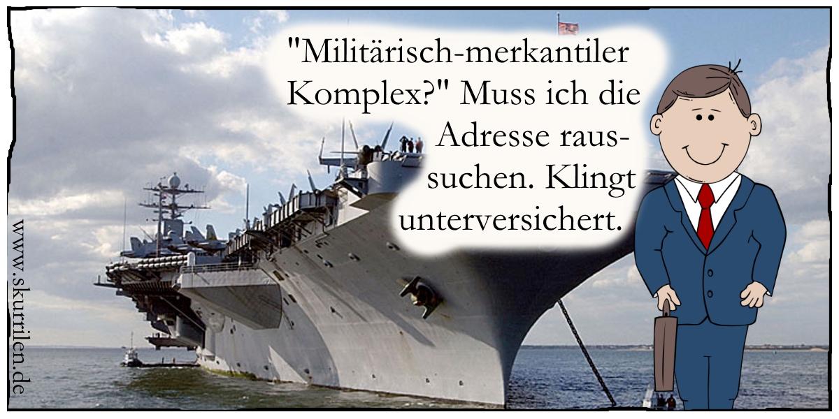 Militär Satire militärisch-industrieller Komplex komisch Humor Versicherungen Marine Politik Geschichte Comic Flugzeugträger