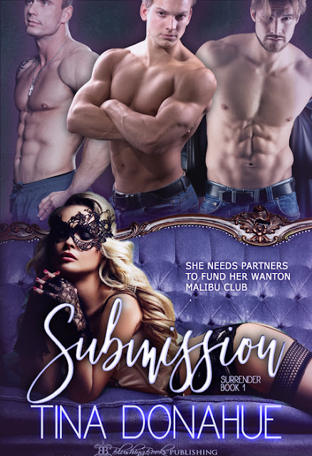 Three powerful men will ensure her submission - Submission - Reverse Harem - Contemporary Romance - BDSM #TinaDonahueBooks #Submission #ReverseHarem #ContemporaryRomance #BDSM