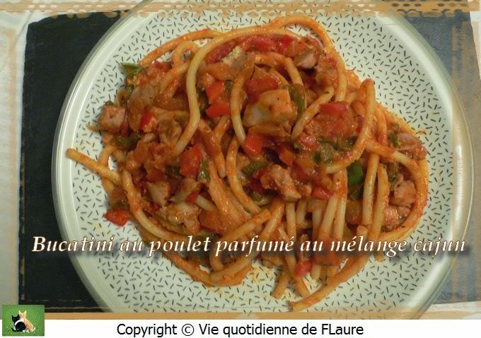 Vie quotidienne de FLaure: Bucatini au poulet parfumé au mélange cajun