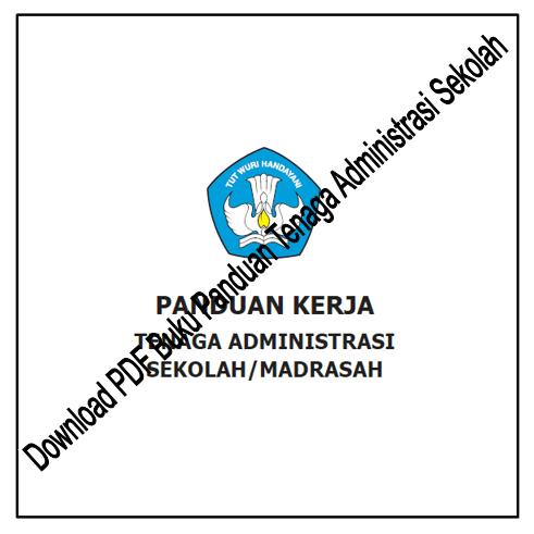 Download PDF Buku Panduan Tenaga Administrasi Sekolah
