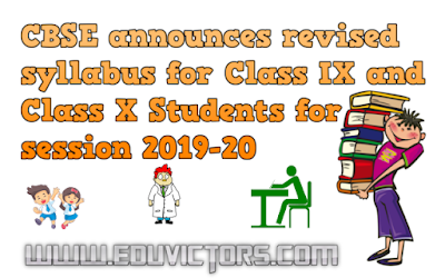 CBSE announces revised syllabus for Class IX and Class X Students for session 2019-20
