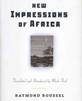 Raymond Roussel, New Impressions of Africa