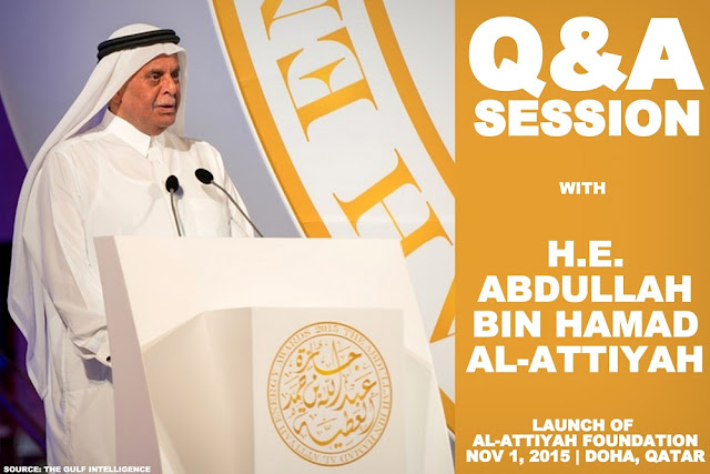 An Exclusive Q & A session with His Excellency Abdullah Bin Hamad Al-Attiyah on the occasion  of the Launch of His Think Tank - Al-Attiyah Foundation for Energy and Sustainable Development , Nov. 1st, 2015, Doha, Qatar