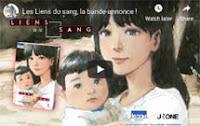 http://blog.mangaconseil.com/2019/03/video-bande-annonce-les-liens-du-sang.html