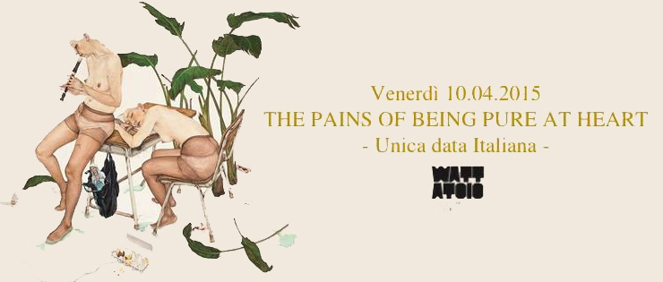 THE PAINS OF BEING PURE AT HEART + Ryan O'Reilly - il 10 Aprile al Mattatoio di Carpi (Modena)- DATA UNICA ITALIANA!