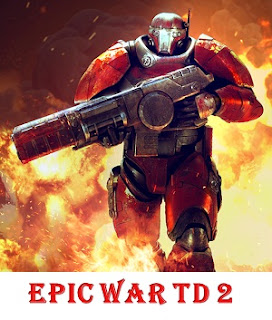 Epic War TD 2 v1.04.4 Apk Unlocked + OBB