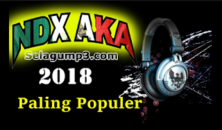 Update Terbaru Lagu NDX a.k.a Full Album Terpopuler Musik Mp3 Gratis
