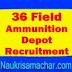 36 Field Ammunition Depot Recruitment 2018 - 174 Tradesman Mate, LDC & Other Posts