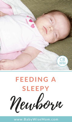 The trick to feeding a sleepy newborn. How to get your newborn to wake up so you can feed her.