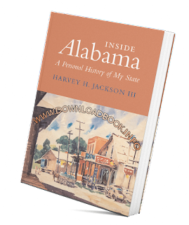 inside alabama a personal history of my state, Inside Alabama: A Personal History of My State PDF Book Free Download, PDF Book Free Download
