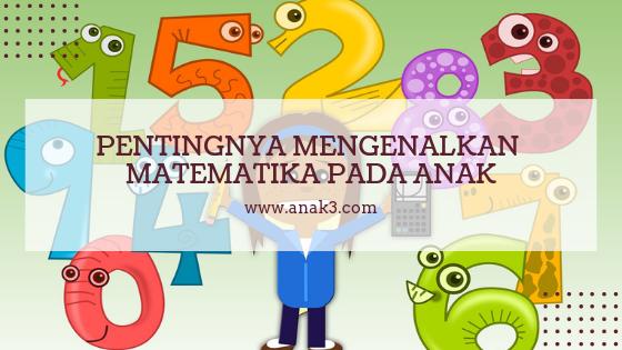 Mengenalkan Matematika pada Anak Sejak Dini