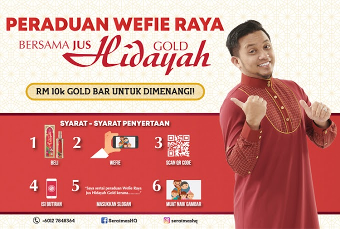 Jom Menang Hadiah Bernilai RM10 000 Dengan Peraduan Wefie Raya Bersama Jus Hidayah Gold