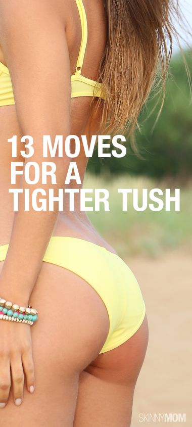 13 Moves to Tighten your Tush