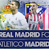 Watch NOW Real Madrid VS Atletico Madrid Live Stream