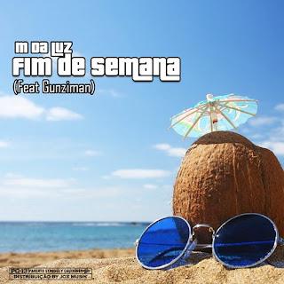 M Da Luz - Fim De Semana (feat Gunziman)
