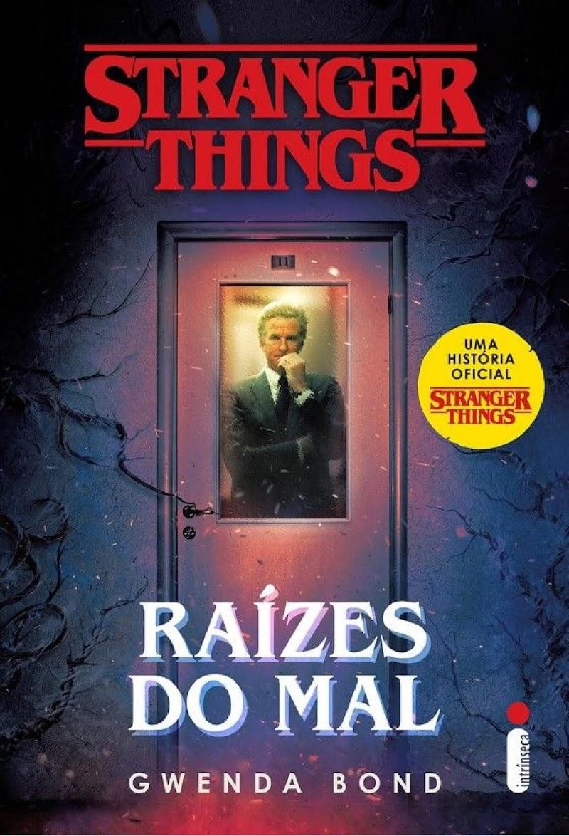 Hora de Ler: Stranger Things - Raízes do Mal - Gwenda Bond