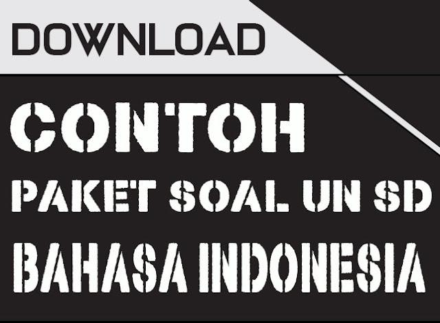 Contoh Soal UN SD Bahasa Indonesia 2018/2019 Plus Kunci Jawaban