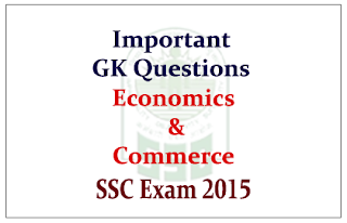 GK Question From Economics and Commerce SSC Exam