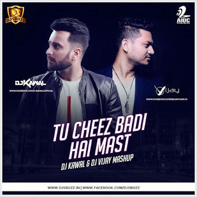 Tu Cheez (Machine) – DJ Kawal & Deejay Vijay Mashup