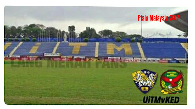 Live Streaming UiTM FC vs Kedah 7.7.2017 Piala Malaysia
