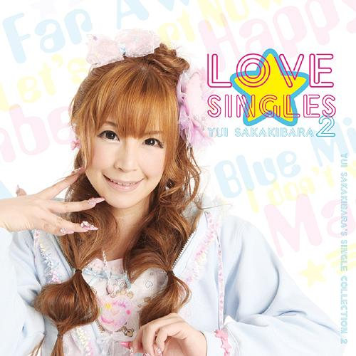 Yui Sakakibara (榊原ゆい) - Single Collection Love X Singles 2
