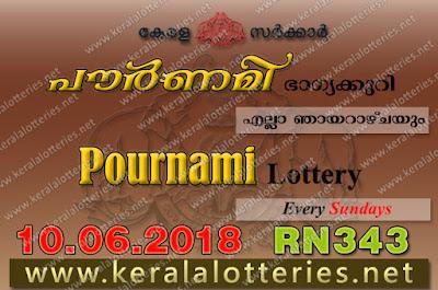 """keralalotteries.net, """"kerala lottery result 10 6 2018 pournami RN 343"""" 10th June 2018 Result, kerala lottery, kl result, yesterday lottery results, lotteries results, keralalotteries, kerala lottery, keralalotteryresult, kerala lottery result, kerala lottery result live, kerala lottery today, kerala lottery result today, kerala lottery results today, today kerala lottery result, 10 6 2018, 10.6.2018, kerala lottery result 10-06-2018, pournami lottery results, kerala lottery result today pournami, pournami lottery result, kerala lottery result pournami today, kerala lottery pournami today result, pournami kerala lottery result, pournami lottery RN 343 results 10-6-2018, pournami lottery RN 343, live pournami lottery RN-343, pournami lottery, 10/06/2018 kerala lottery today result pournami, pournami lottery RN-343 10/6/2018, today pournami lottery result, pournami lottery today result, pournami lottery results today, today kerala lottery result pournami, kerala lottery results today pournami, pournami lottery today, today lottery result pournami, pournami lottery result today, kerala lottery result live, kerala lottery bumper result, kerala lottery result yesterday, kerala lottery result today, kerala online lottery results, kerala lottery draw, kerala lottery results, kerala state lottery today, kerala lottare, kerala lottery result, lottery today, kerala lottery today draw result"""
