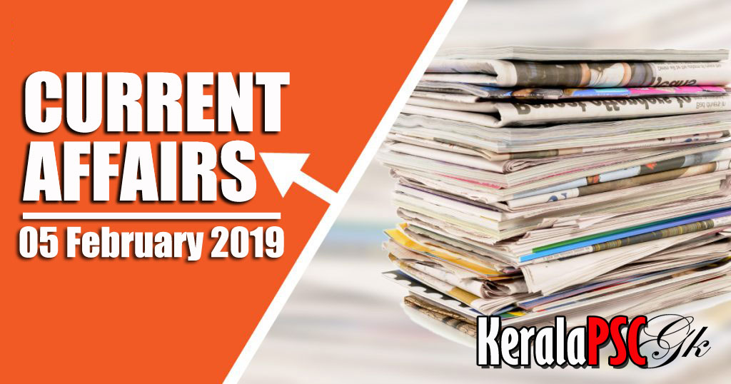 Kerala PSC Daily Malayalam Current Affairs 05 Feb 2019