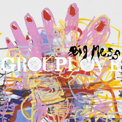 Grouplove - Big Mess