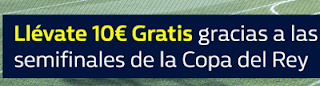 william hill promocion copa rey semifinales ida