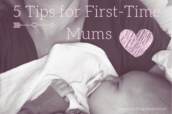 5 tips for first time mums - dear first time mum here's what you need to know