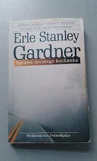 Erle Stanley Gardner - Sprawa leniwego kochanka