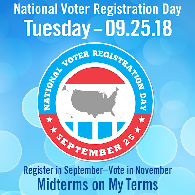 Poster for National Voter Registration Day featuring official seal and text: National Voter Registration Day, Tuesday, 09/25/2018 Register in September - Vote in November. Midterms on My Terms.