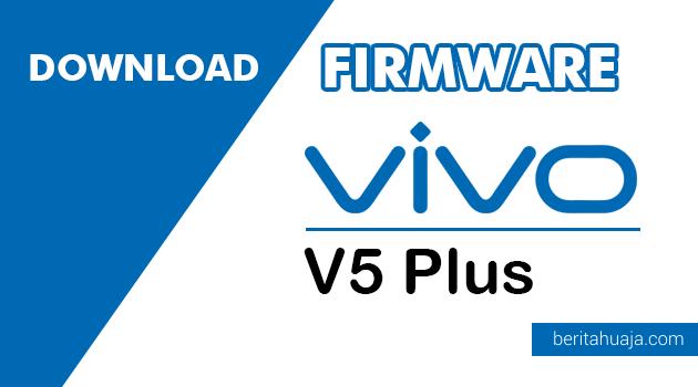 Download Firmware Vivo V5 Plus PD1624F