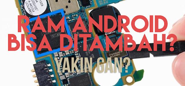 Cara Menambah RAM Android Dengan Mudah