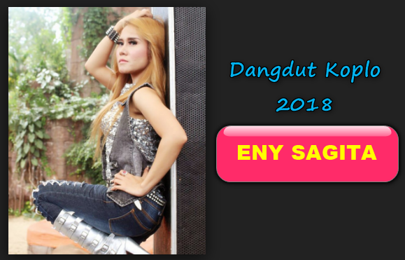 Eny Sagita, Dangdut Koplo, 2018, Download Lagu Terbaru Eny Sagita Full Album Mp3 Dangdut Koplo 2018 Rar Zip