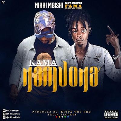 Nikki Mbishi Ft. Fama – KAMA NAMUONA