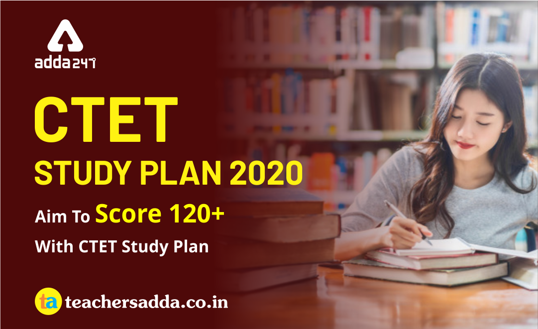 CTET Study Plan 2020: Aim to Score 120+ in 120 days- Day 20