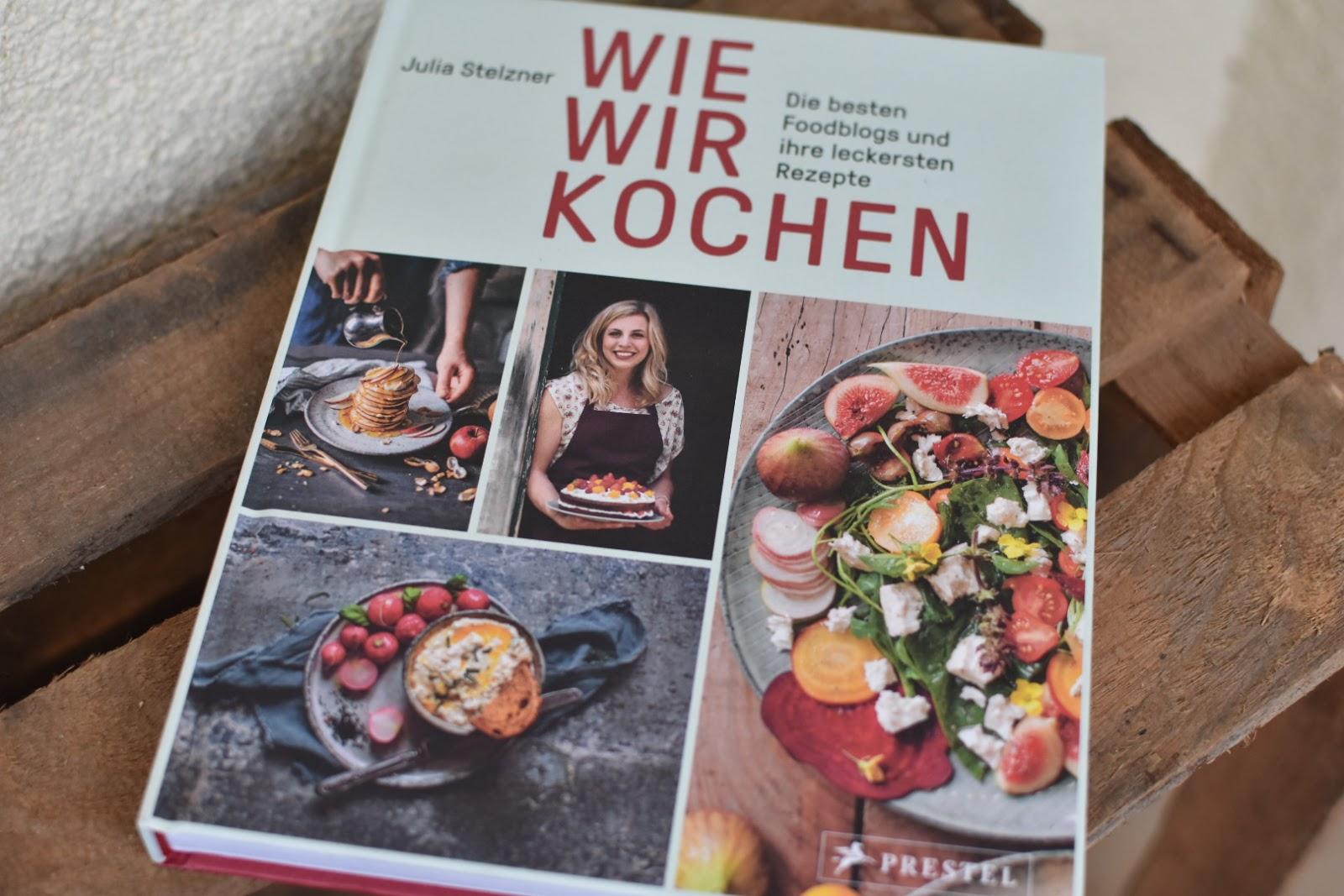 Buchvorstellung Wie Wir Kochen Von Julia Stelzner