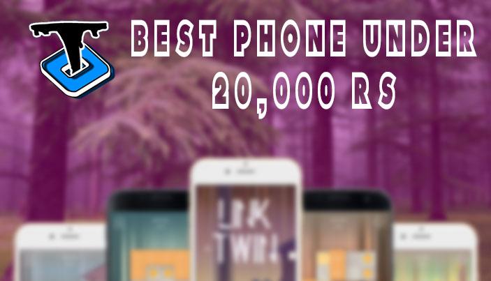best phones under 20k